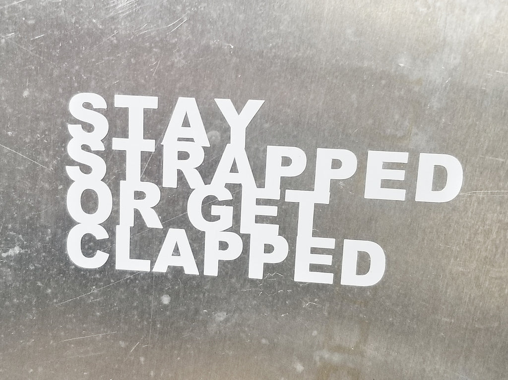 Decal- Stay Strapped