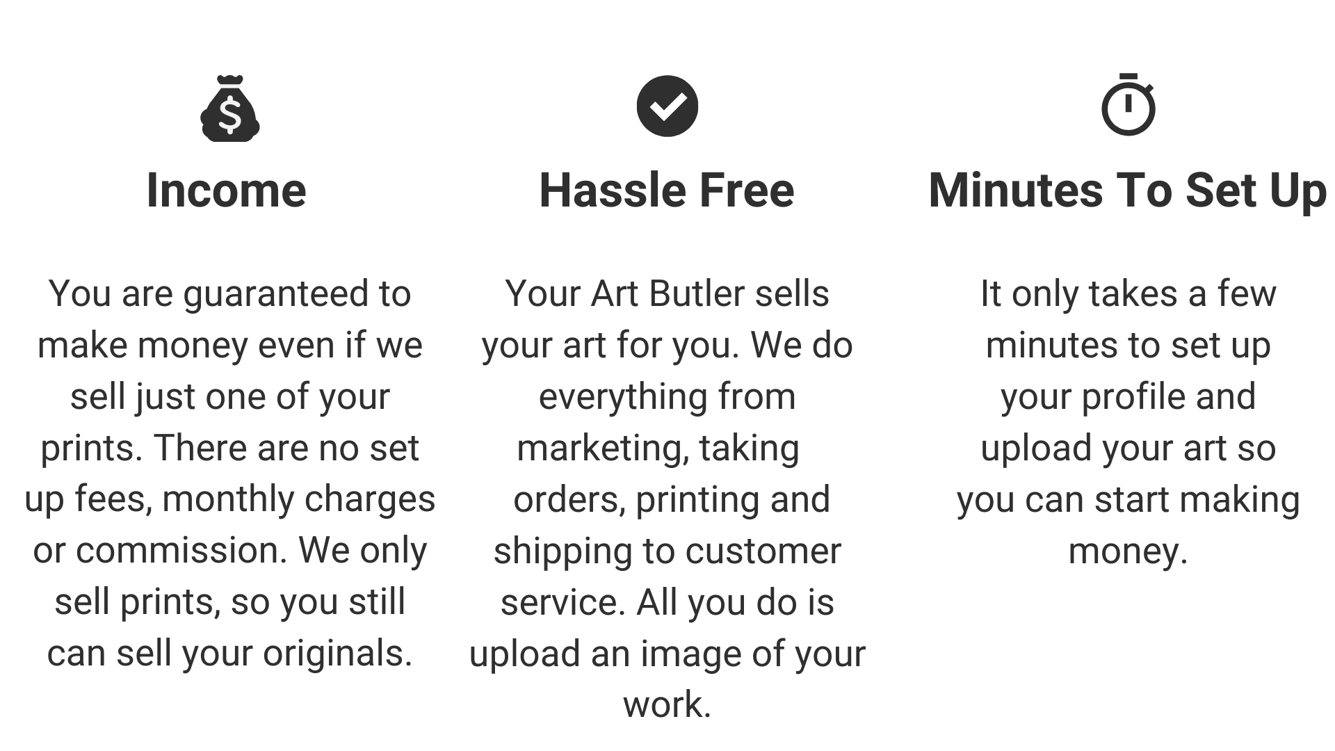 Income - Hassle Free - Minutes to set up - Your Art Butler