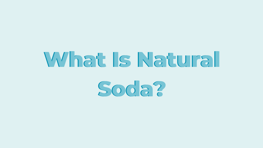 What Is Natural Soda?