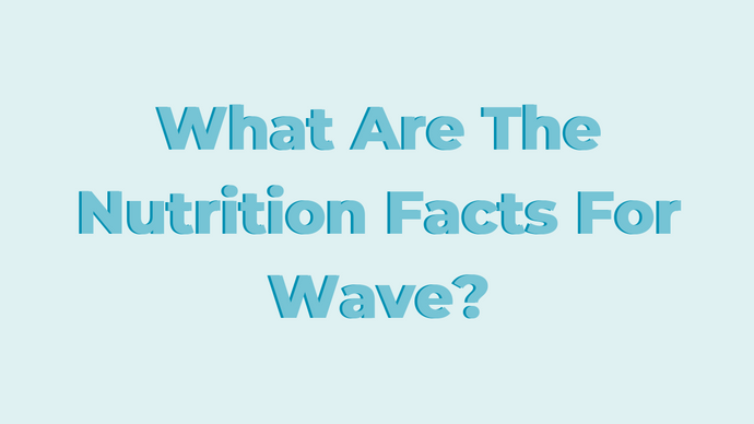 What Are The Nutrition Facts For Wave?