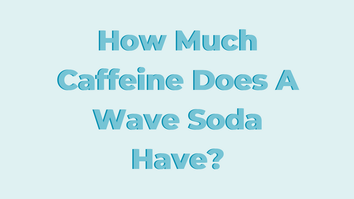 How Much Caffeine Does A Wave Soda Have?