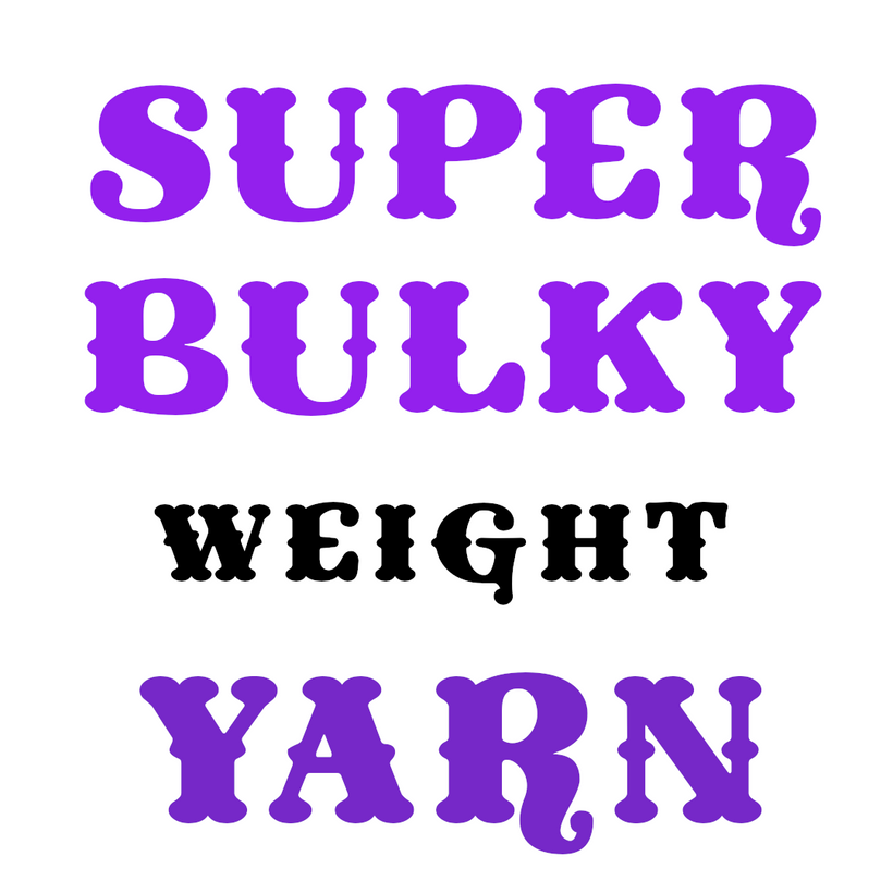 Yarns by Weight: Super Bulky