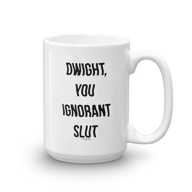 The Office Dwight You Ignorant Slut White Mug