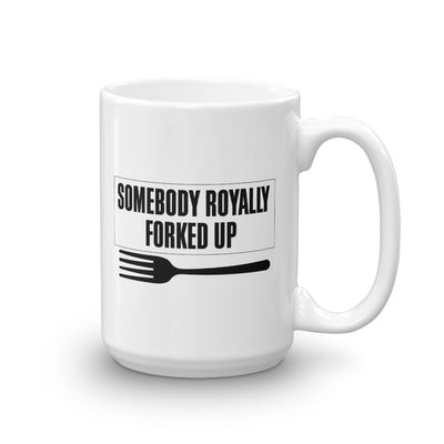 The Good Place Somebody Royally Forked Up White Mug