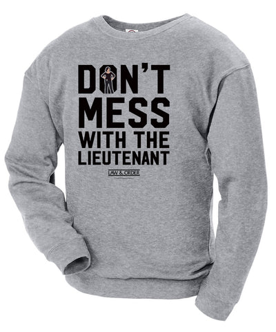 Law & Order: SVU Don't Mess With Lt. Crew Neck Sweatshirt