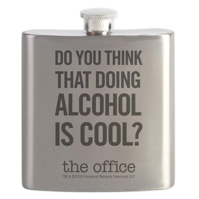 The Office Do You Think That Doing Alcohol Is Cool? Flask