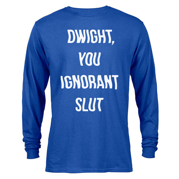 The Office Dwight You Ignorant Slut Long Sleeve T-Shirt