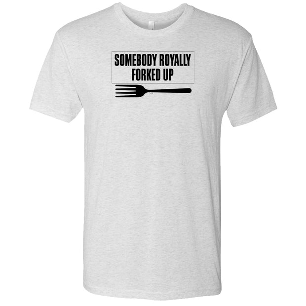 The Good Place Somebody Royally Forked Up Men's Tri-Blend Short Sleeve T-Shirt