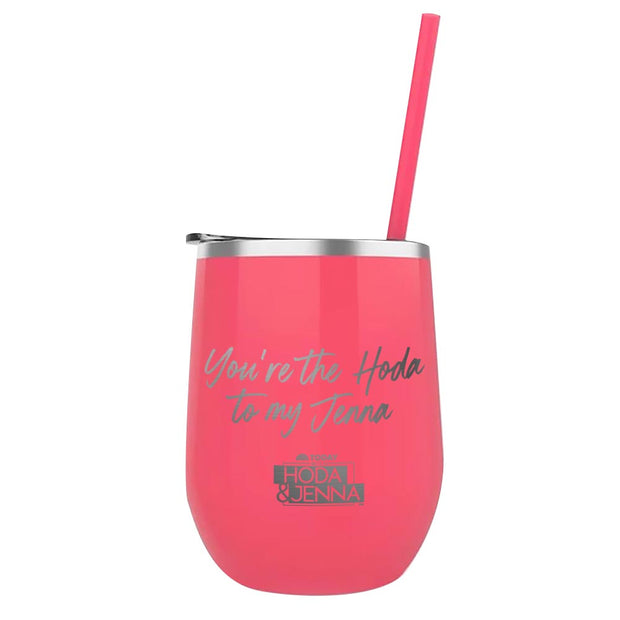 TODAY with Hoda & Jenna You Are The Hoda To My Jenna Laser Engraved Wine Tumbler with Straw