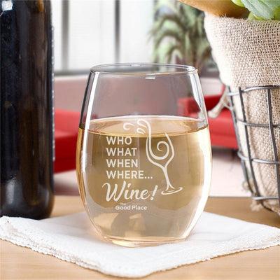 The Good Place Who, What, When, Where, Wine Laser Engraved Stemless Wine Glass