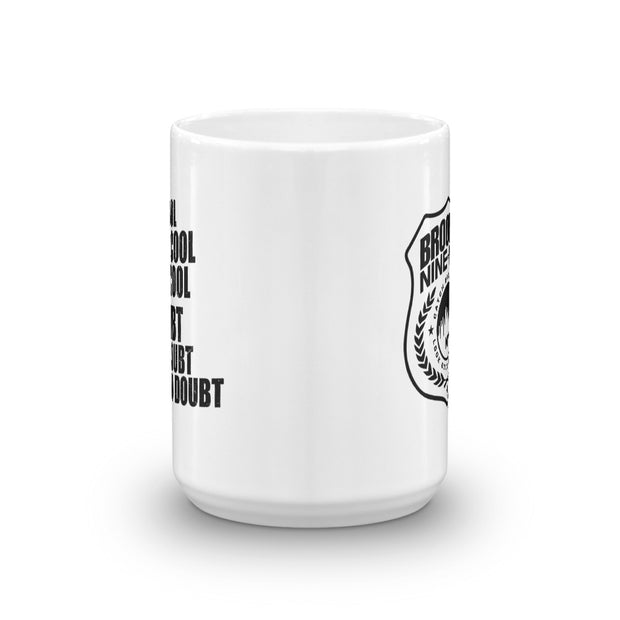 Brooklyn Nine-Nine No Doubt White Mug