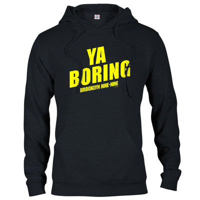 Brooklyn Nine-Nine Ya Boring Hooded Sweatshirt