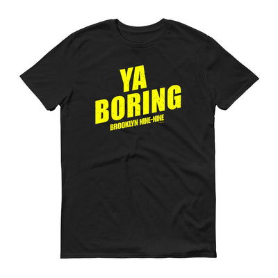 Brooklyn Nine-Nine Ya Boring Men's Short Sleeve T-Shirt