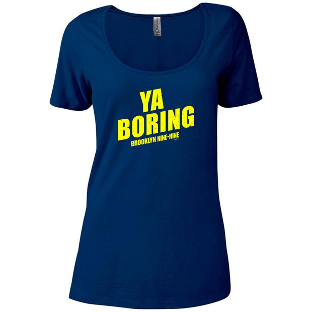 Brooklyn Nine-Nine Ya Boring Women's Relaxed Scoop Neck T-Shirt