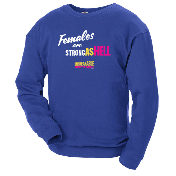 Unbreakable Kimmy Schmidt Females Are Strong as Hell Crew Neck Sweatshirt