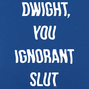 The Office Dwight You Ignorant Slut Unisex Tank Top