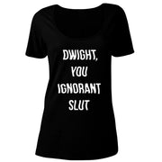 The Office Dwight You Ignorant Slut Women's Relaxed Scoop Neck T-Shirt