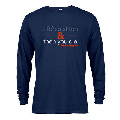 Making It Life's a Stitch Long Sleeve T-Shirt