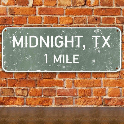 Midnight  Texas Road Sign Metal Sign