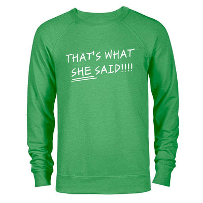 The Office That's What She Said St. Patrick's Day Lightweight Crew Neck Sweatshirt