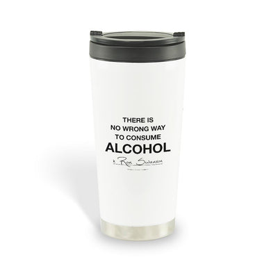 Parks and Recreation No Wrong Way to Consume Alcohol Stainless Steel Travel Mug