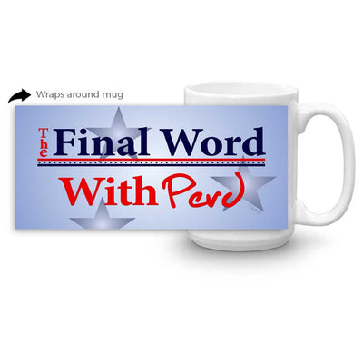 Parks and Recreation The Final Word with Perd White Mug
