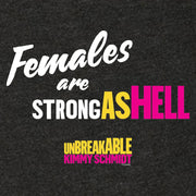 Unbreakable Kimmy Schmidt Females Are Strong as Hell Women's Tri-Blend T-Shirt