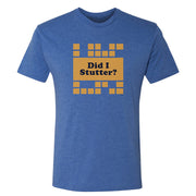 The Office Did I Stutter? Men's Tri-Blend Short Sleeve T-Shirt