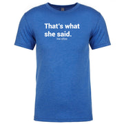 The Office That's What She Said  Men's Tri-Blend T-Shirt