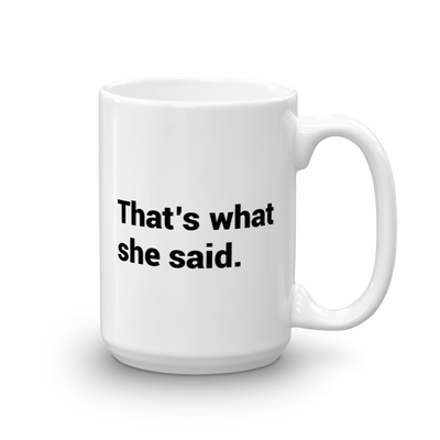 The Office That's What She Said White Mug