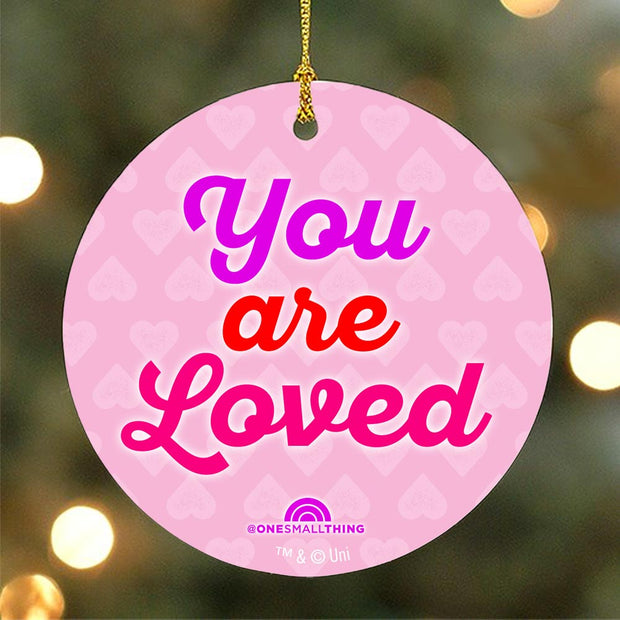 TODAY One Small Thing You are Loved Ornament