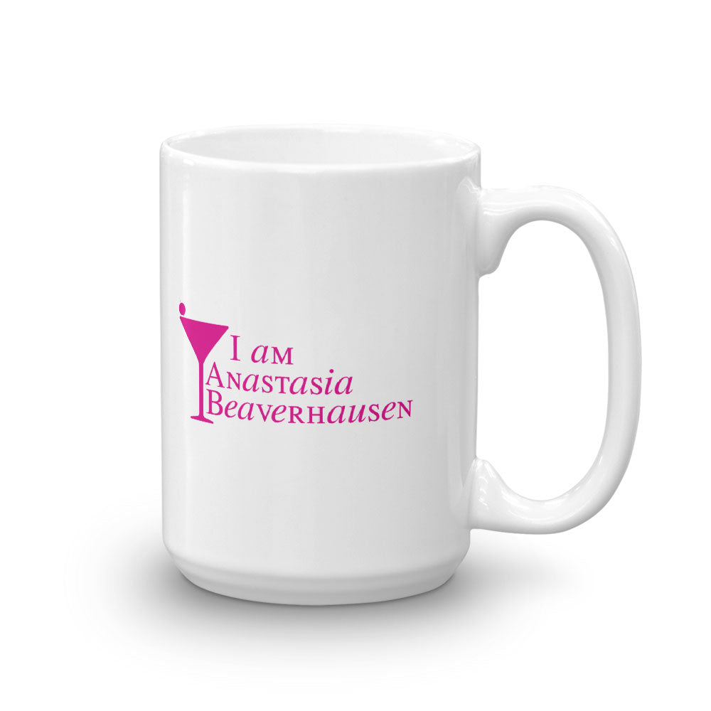 Will & Grace I am Anastasia Beaverhausen White Mug