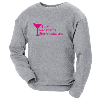Will & Grace I am Anastasia Beaverhausen Crew Neck Sweatshirt