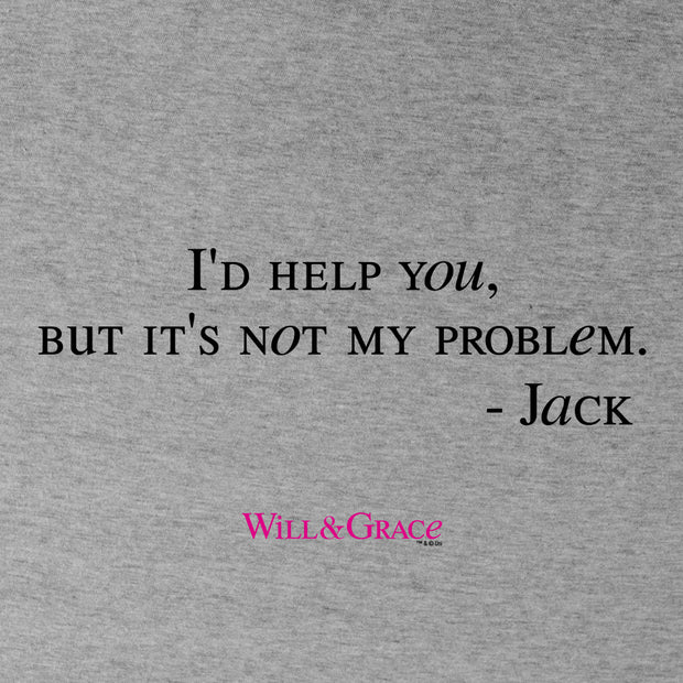Will & Grace Not My Problem Crew Neck Sweatshirt