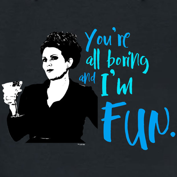 Will & Grace You're All Boring and I'm Fun Hooded Sweatshirt