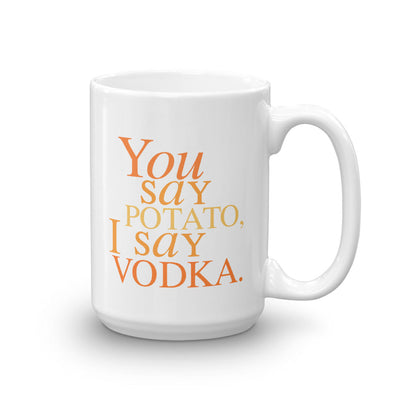 Will & Grace You Say Potato  I Say Vodka White Mug