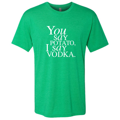 Will & Grace You Say Potato  I say Vodka St. Paddy's Day Men's T-Shirt