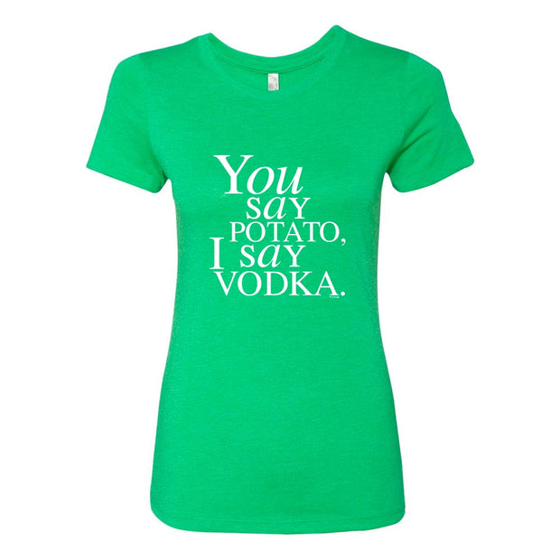 Will & Grace You Say Potato  I say Vodka St. Paddy's Day Women's T-Shirt