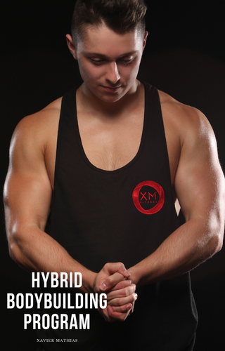 12 WK Hybrid Bodybuilding Program - Written by Xavier Mathias
