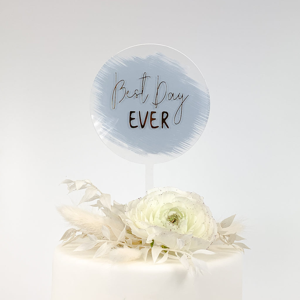 Cake Topper Acryl rund - Best Day Ever