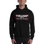 Trump 2016 'Fuck Your Feelings' Sweatshirt