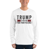 Trump 2020 'Fuck Your Feelings' Long Sleeve Shirt