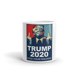 Middle Finger Trump 2020 'Fuck Your Feelings' Mug