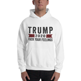 Trump 2020 'Fuck Your Feelings' Sweatshirt