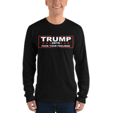 Trump 2016 'Fuck Your Feelings' Long Sleeve Shirt