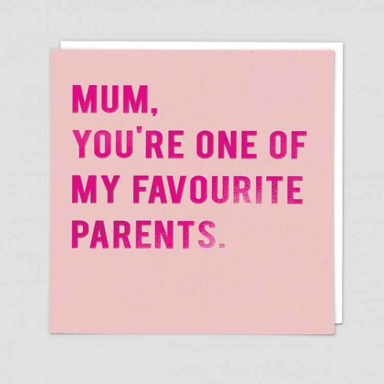 Card - Mum, One of My Favourite Parents