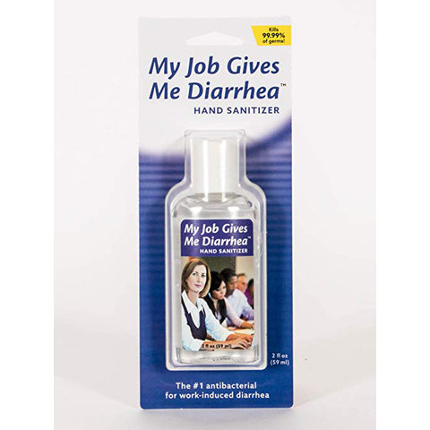 Hand Sanitizer - My Job Gives Me Diarrhea