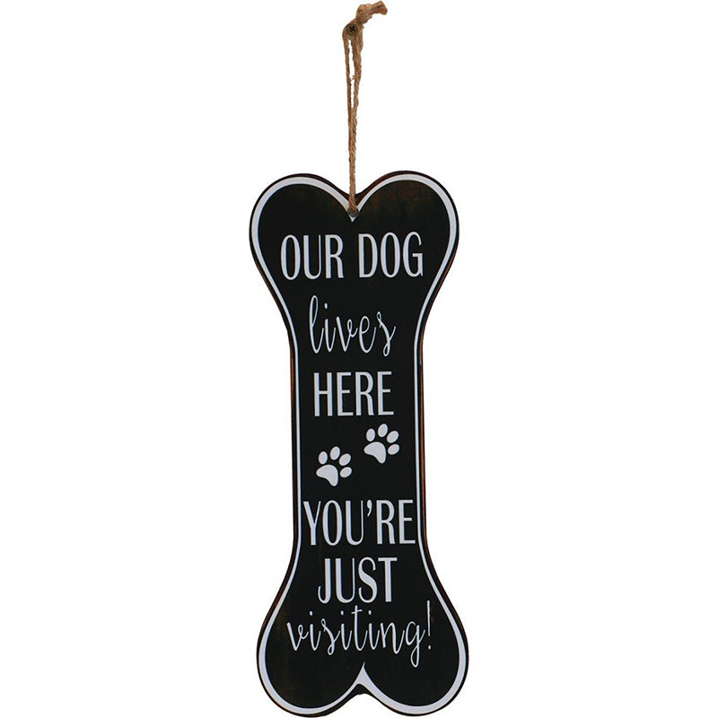 Our Dog Lives Here - Tin Plaque