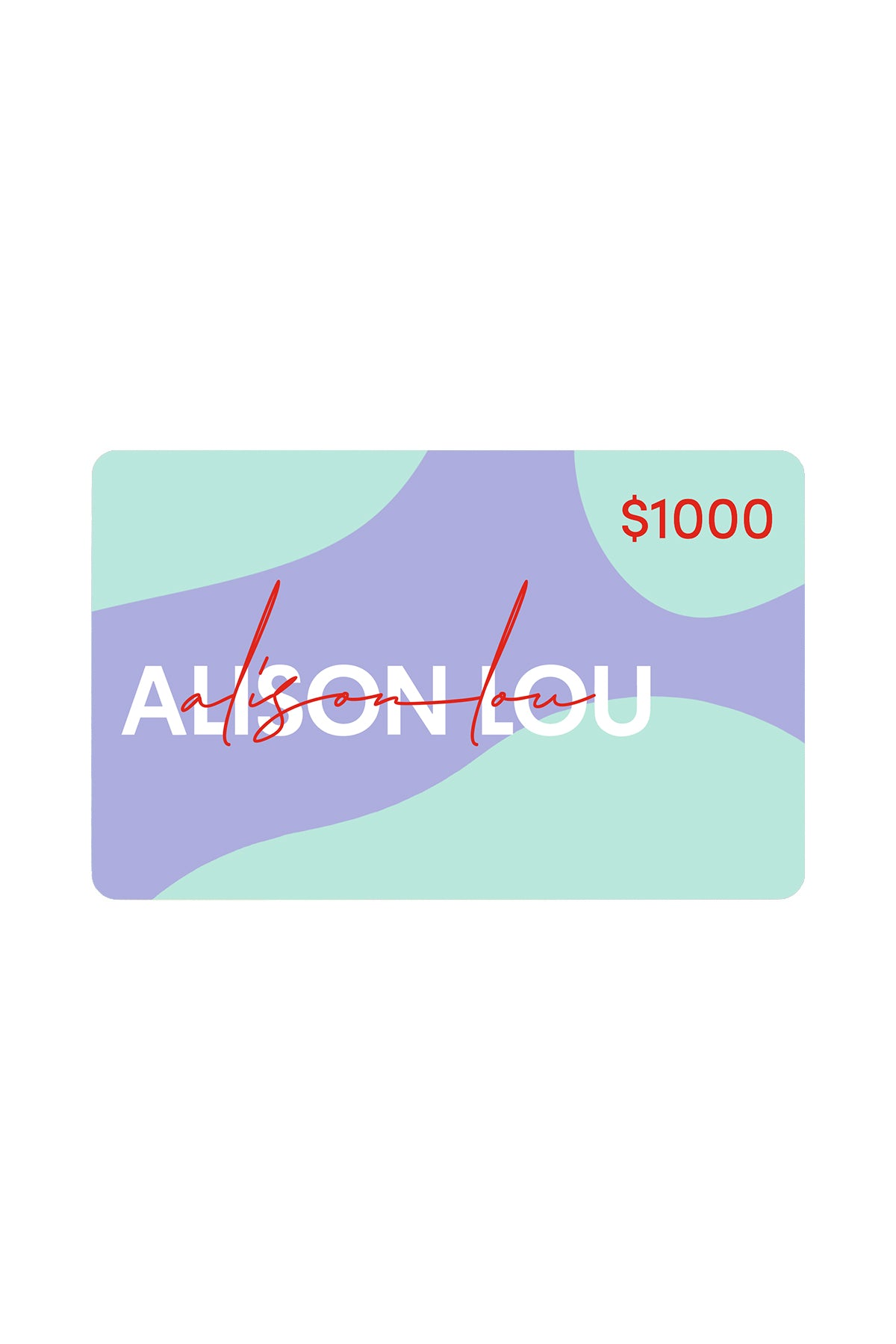 Alison Lou $1000 Gift Card