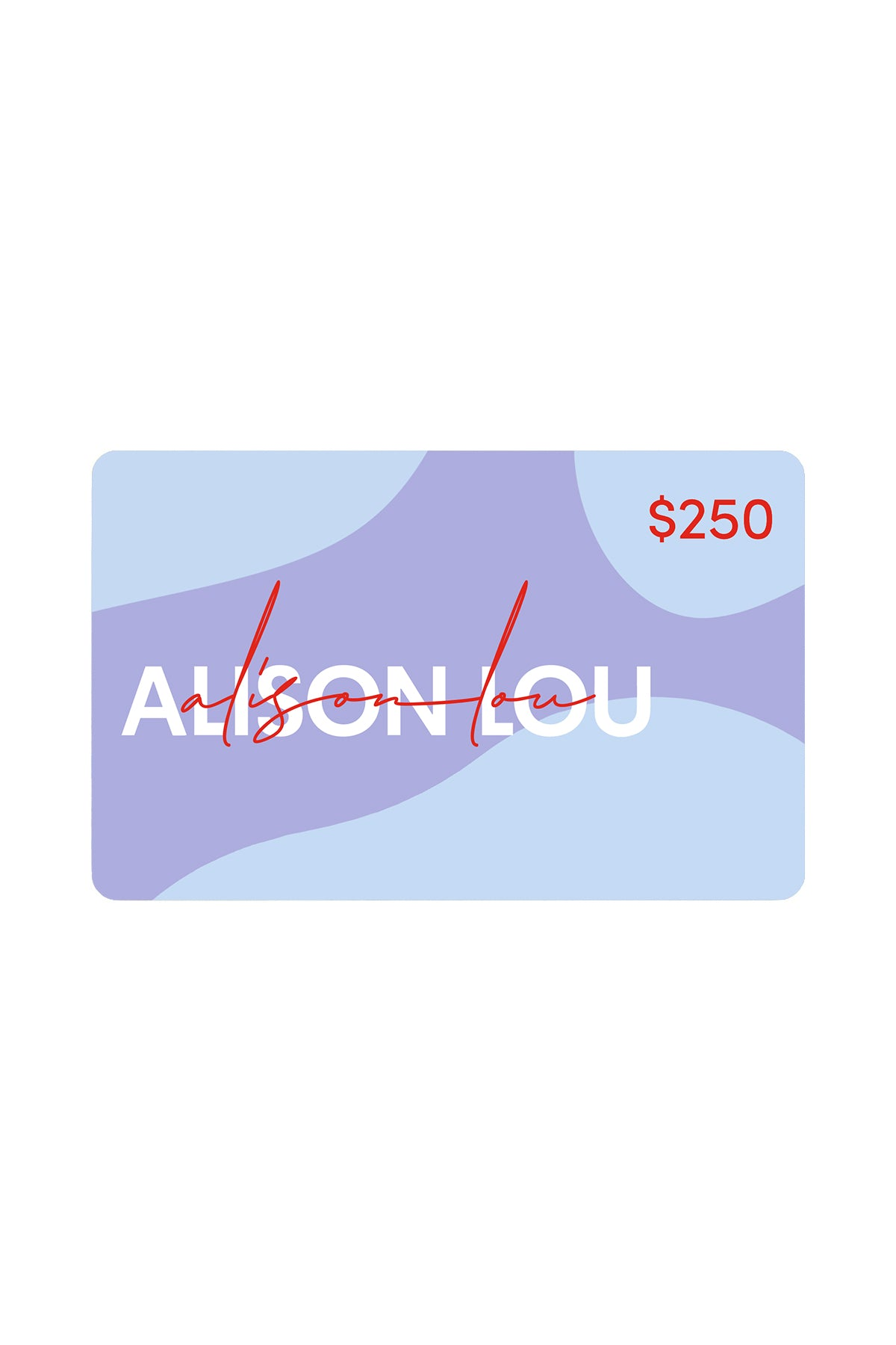 Alison Lou $250 Gift Card